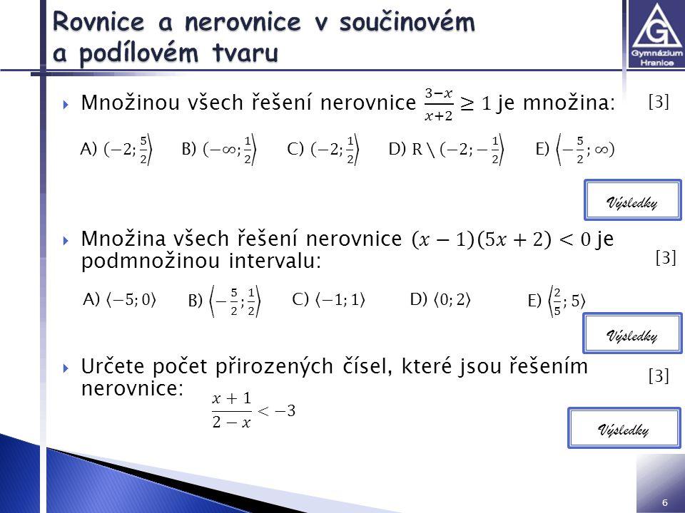 7  Určete definiční obor výrazů v R:  Určete všechna aεR, pro která má rovnice aspoň jeden záporný kořen:  Pro které m εR má kvadratická rovnice reálné kořeny.