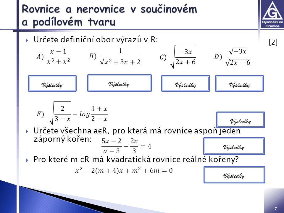 8 Příklady:  http://www.priklady.eu/cs/Matematika.alej http://www.priklady.eu/cs/Matematika.alej  http://educhem.cz/skola/maturitni- zkousky/zkusebni-ulohy-a-temata/podklady-pro- pripravu/ http://educhem.cz/skola/maturitni- zkousky/zkusebni-ulohy-a-temata/podklady-pro- pripravu/
