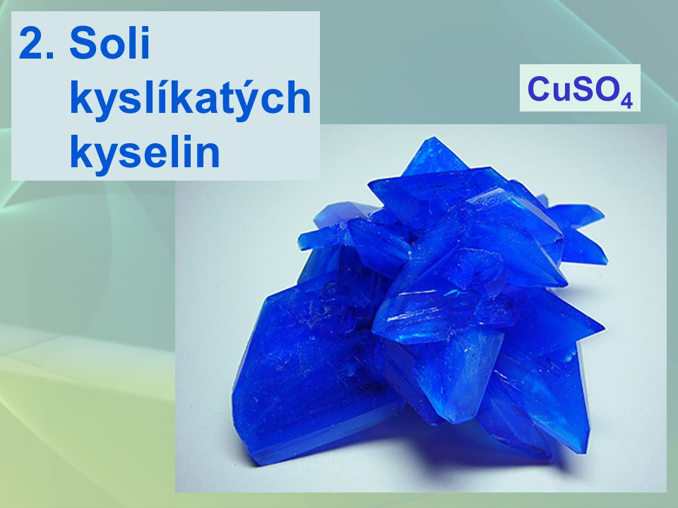 2. Soli kyslíkatých kyselin CuSO 4