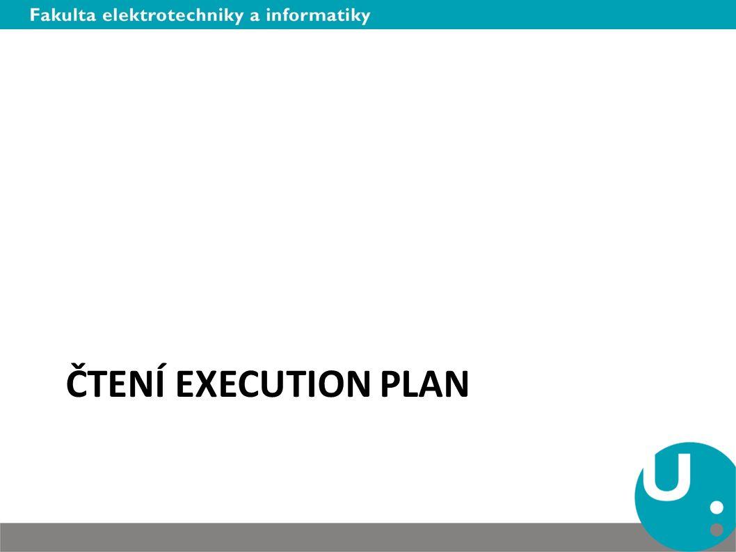 ČTENÍ EXECUTION PLAN