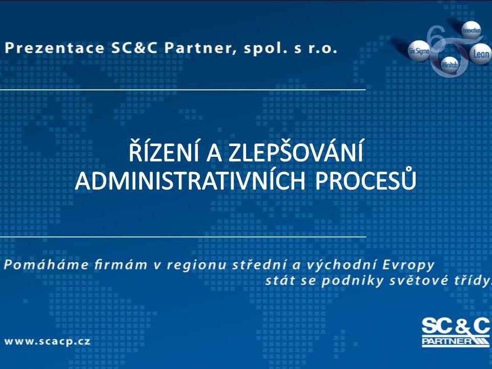 Kvůli komu zlepšovat procesy.© SC&C Partner, spol.
