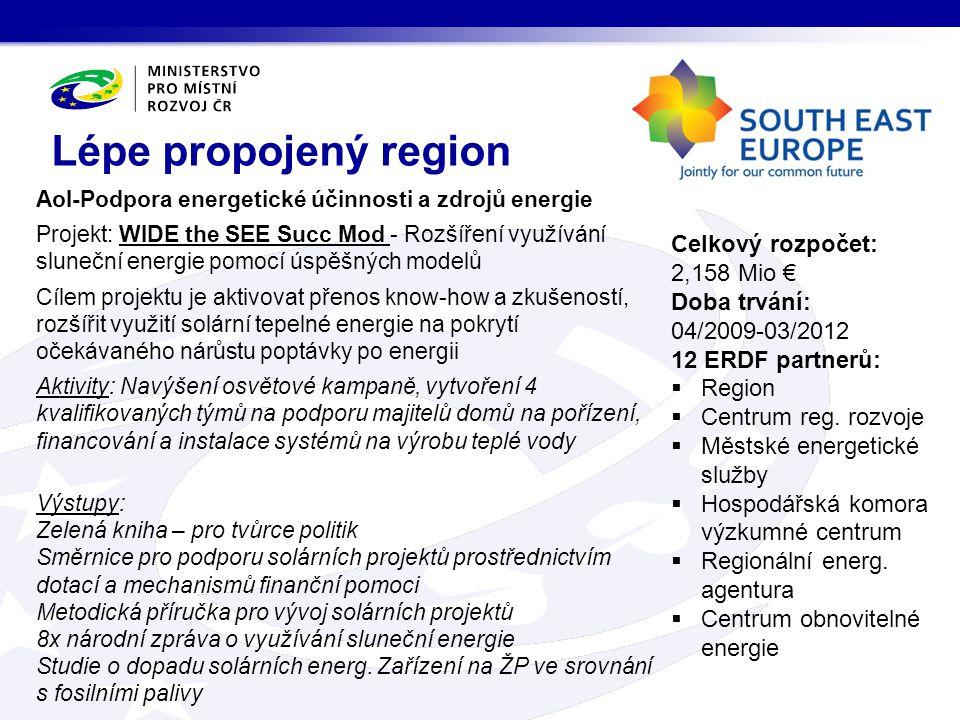 AoI-Prosazování vyváženého modelu atraktivity a dostupnosti oblastí růstu Projekt MMWD Migrace ve prospěch rozvoje - Politické nástroje pro strategické plánování v SEE regionů a měst Navržení nástroje v oblastech politiky, rozhodující pro udržitelný růst a konkurenceschopnost: trh práce, lidský kapitál Aktivity: Analýza dopadů migračních toků na hospodářské a sociální perspektivy rozvoje pro konkrétní území, které jsou zřetelně ovlivněny demografickými změnami, a to zejména migrace Výstupy: Znalostní platforma pro zdroje související s migrací Analýza mezer v údajích při sledování migrace Jak udělat projekce obyvatelstva a přizpůsobit politické scénáře pomocí migrace dat Dobře řízený region Celkový rozpočet: 3,680 Mio € Doba trvání: 05/2012-10/2014 13 ERDF partnerů:  Region  Ministerstvo  Město  Ústav pro studium společnosti a znalostí  Rozvojová agentura  Univerzita  Statistický úřad