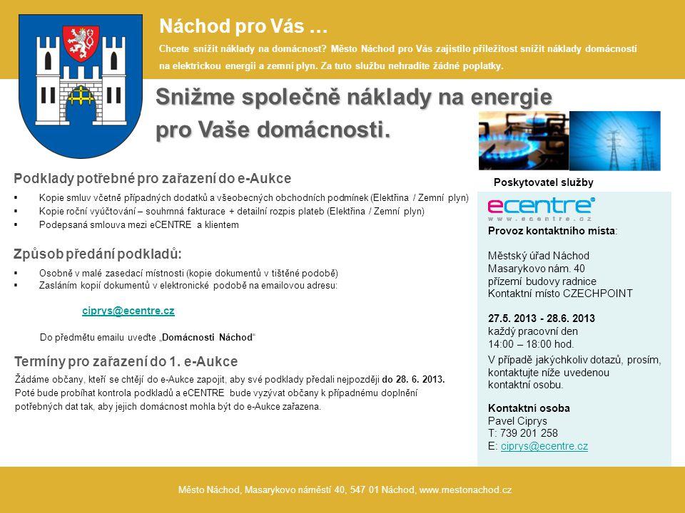 Město Náchod, Masarykovo náměstí 40, 547 01 Náchod, www.mestonachod.cz Náchod pro Vás … Chcete snížit náklady na domácnost.