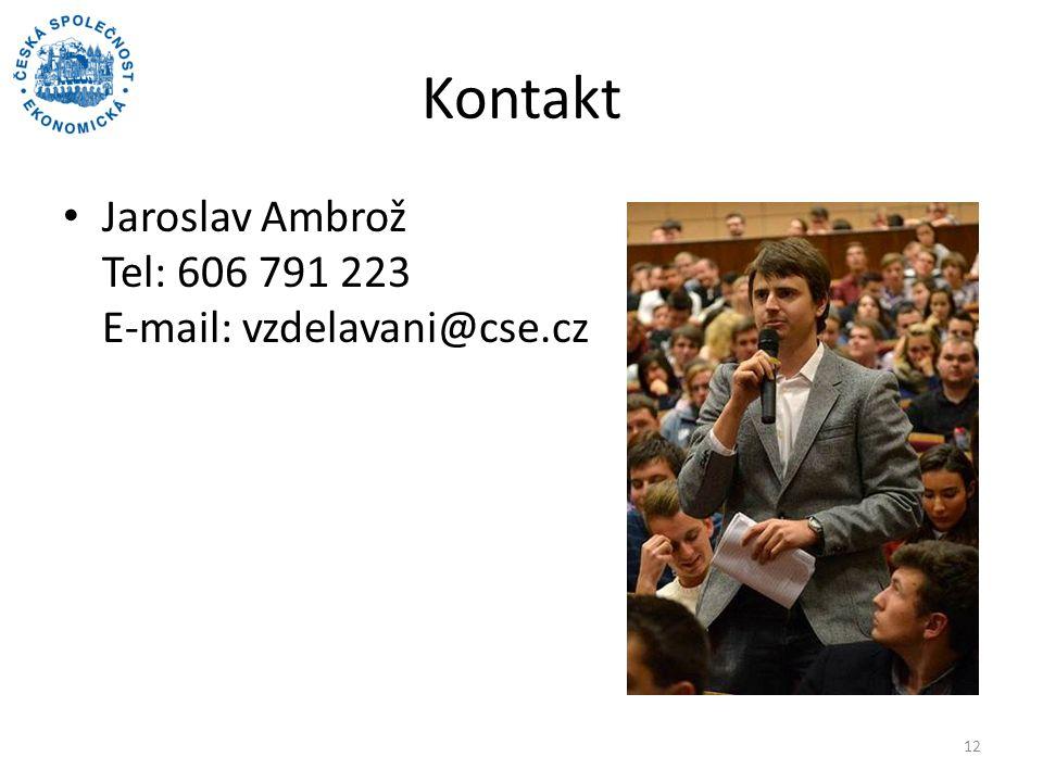 Kontakt Jaroslav Ambrož Tel: 606 791 223 E-mail: vzdelavani@cse.cz 12