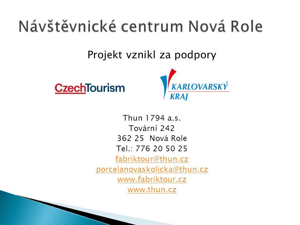 Projekt vznikl za podpory Thun 1794 a.s. Tovární 242 362 25 Nová Role Tel.: 776 20 50 25 fabriktour@thun.cz porcelanovaskolicka@thun.cz www.fabriktour