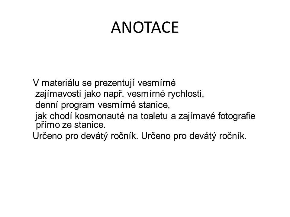 ANOTACE V materiálu se prezentují vesmírné zajímavosti jako např.