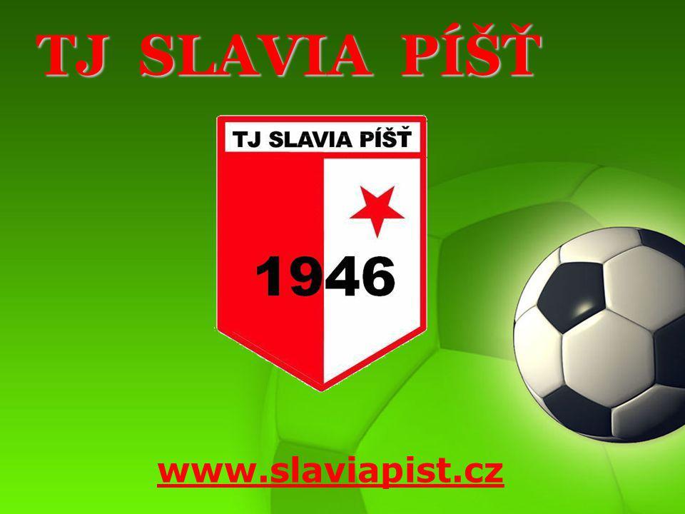 TJ SLAVIA PÍŠŤ TJ SLAVIA PÍŠŤ www.slaviapist.cz