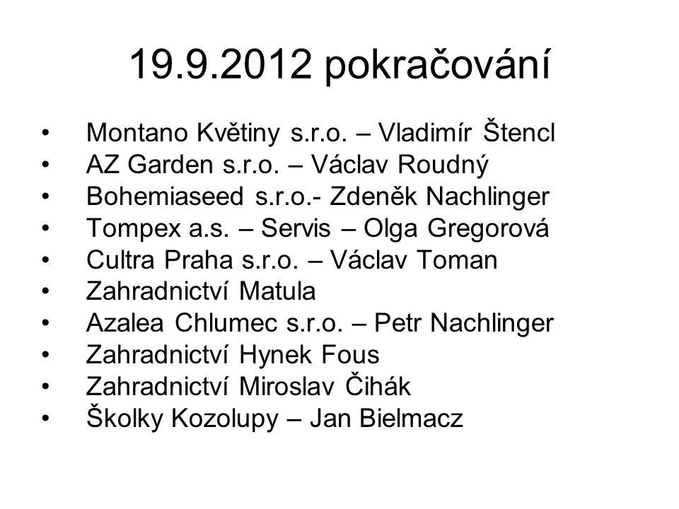 19.9.2012 pokračování Montano Květiny s.r.o.– Vladimír Štencl AZ Garden s.r.o.