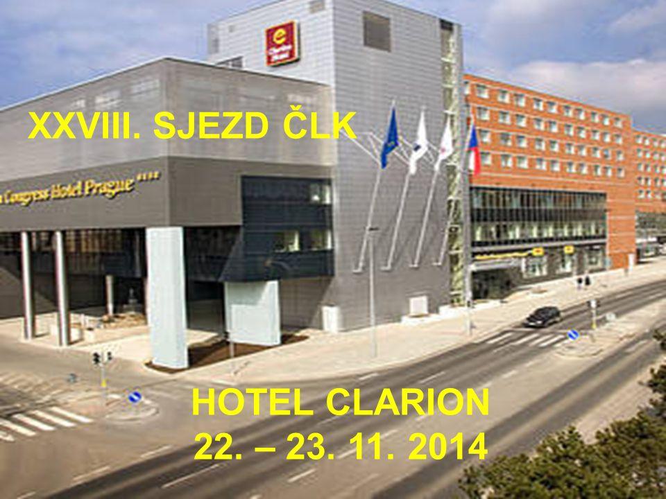 XXIV. SJEZD ČLK XXVIII. SJEZD ČLK HOTEL CLARION 22. – 23. 11. 2014