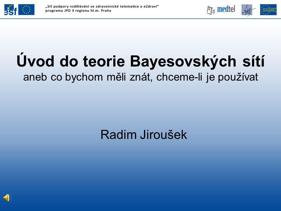 Definice bayesovské sítě Bayesovská sít' je uspořádaná dvojice 1.
