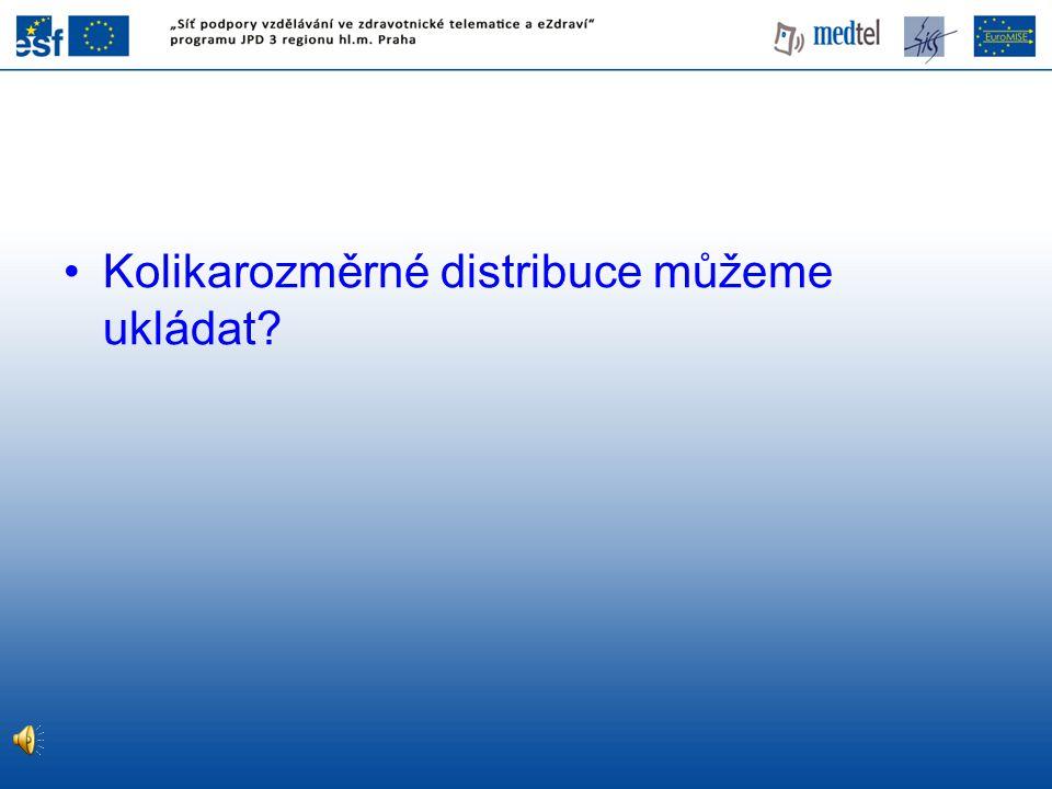 Kolikarozměrné distribuce můžeme ukládat?