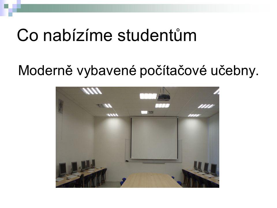 Co nabízíme studentům Moderně vybavené počítačové učebny.
