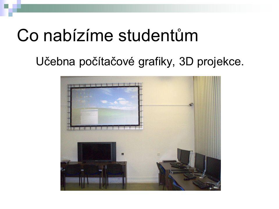 Co nabízíme studentům Učebna počítačové grafiky, 3D projekce.