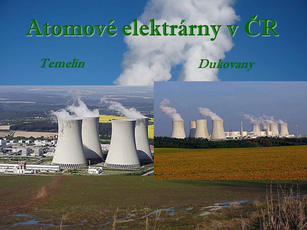 Atomové elektrárny v Č R Temelín Dukovany