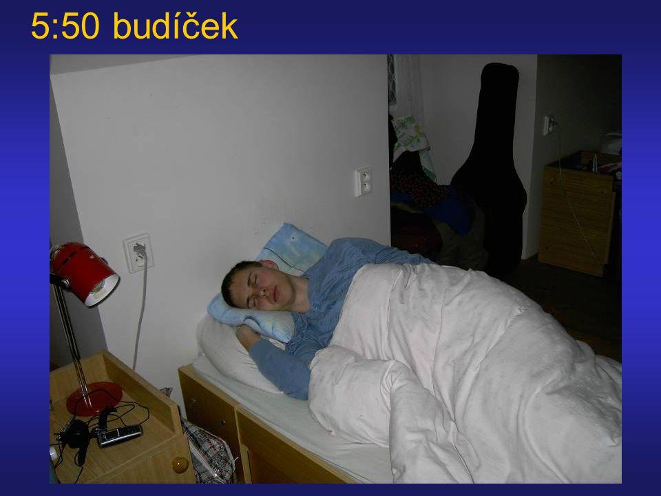 5:50 budíček