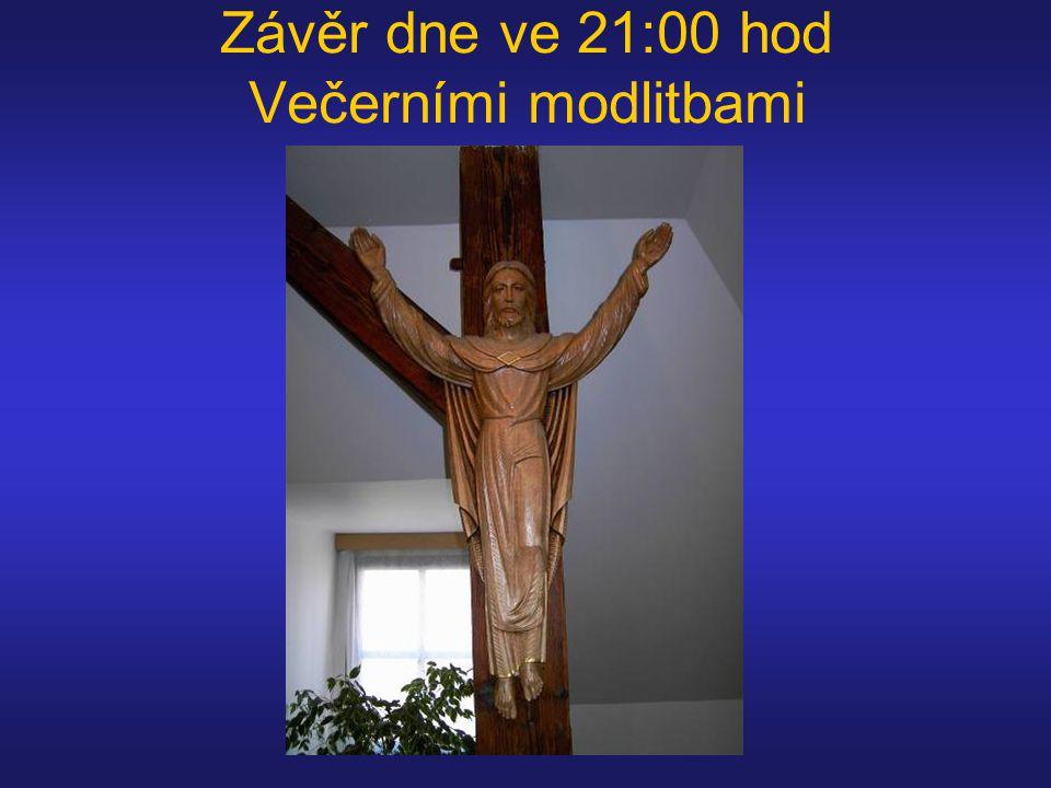 Závěr dne ve 21:00 hod Večerními modlitbami