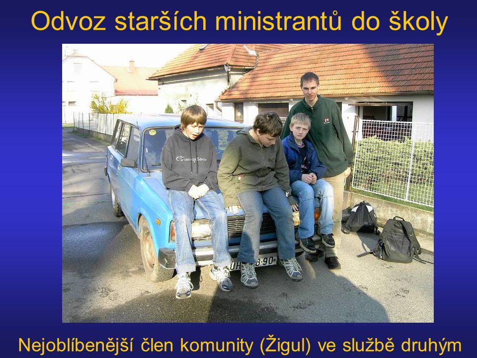 Odvoz starších ministrantů do školy Nejoblíbenější člen komunity (Žigul) ve službě druhým