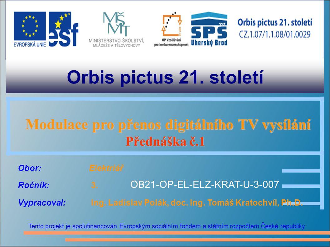 Orbis pictus 21. století Tento projekt je spolufinancován Evropským sociálním fondem a státním rozpočtem České republiky Modulace pro přenos digitální