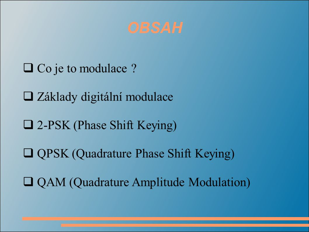 OBSAH  Co je to modulace .
