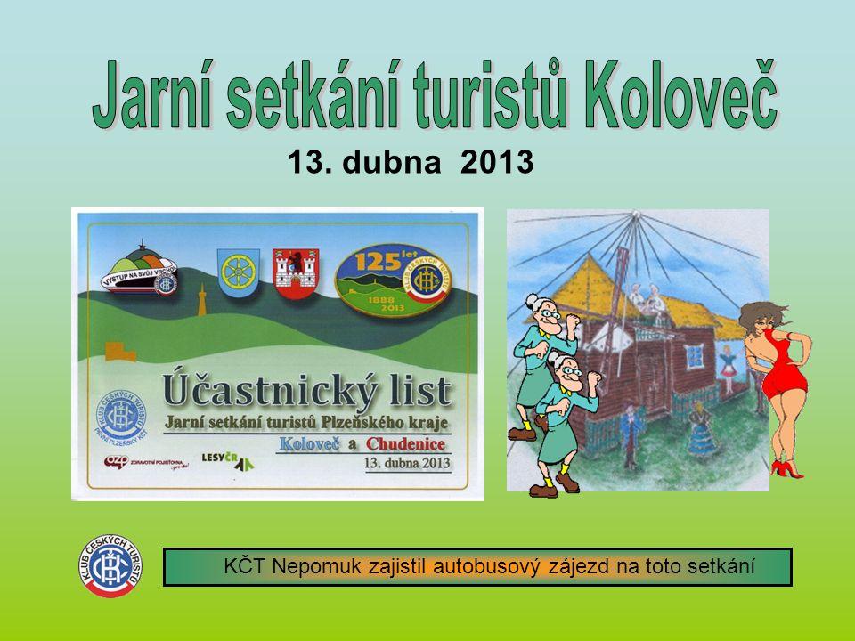 13. dubna 2013 KČT Nepomuk zajistil autobusový zájezd na toto setkání