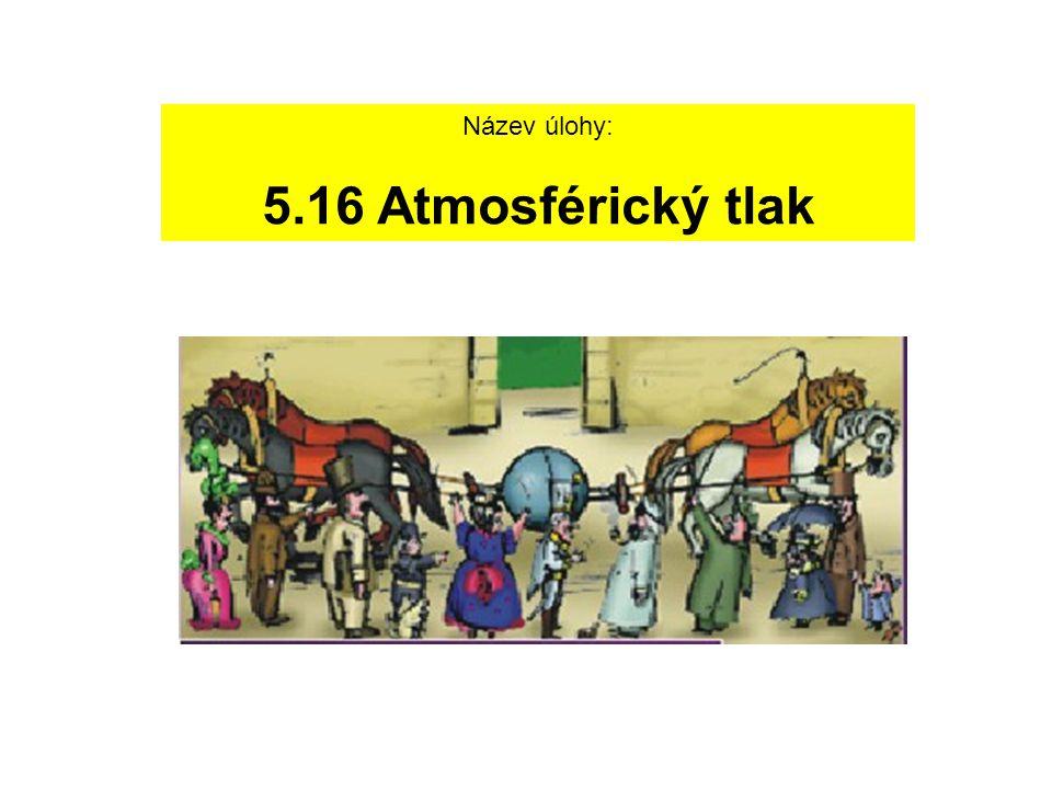 Název úlohy: 5.16 Atmosférický tlak