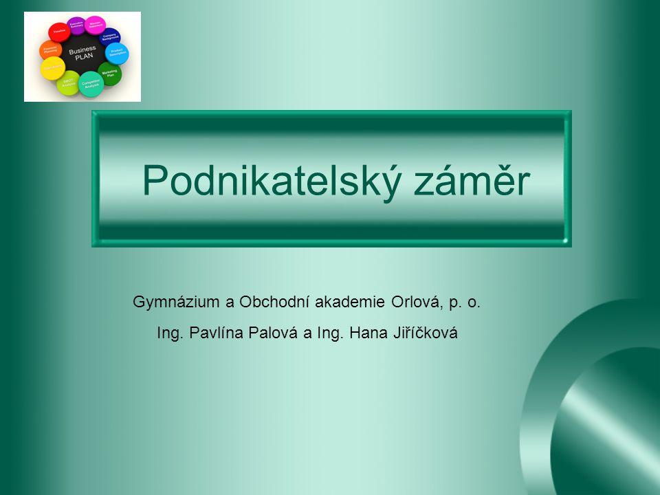 Podnikatelský záměr Gymnázium a Obchodní akademie Orlová, p.