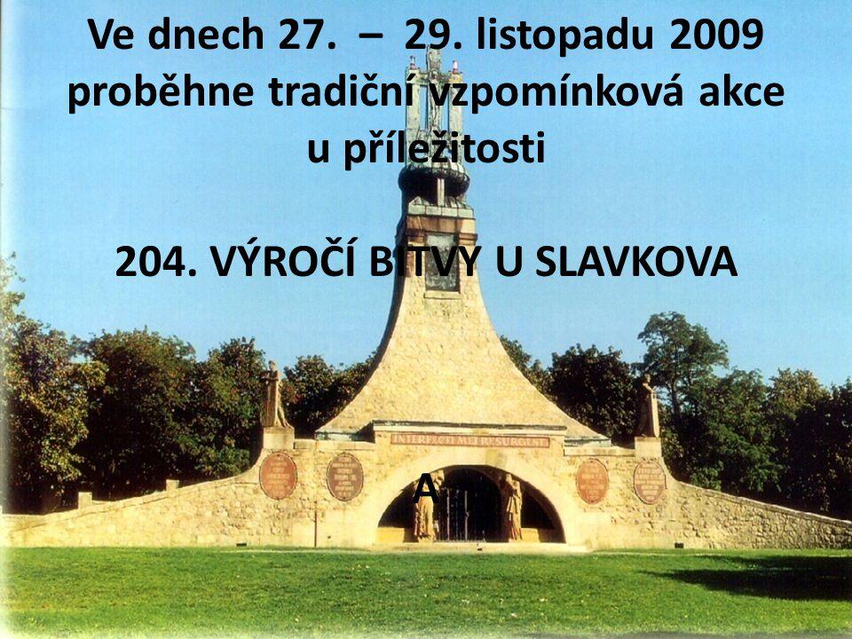 Ve dnech 27. – 29. listopadu 2009 proběhne tradiční vzpomínková akce u příležitosti 204.