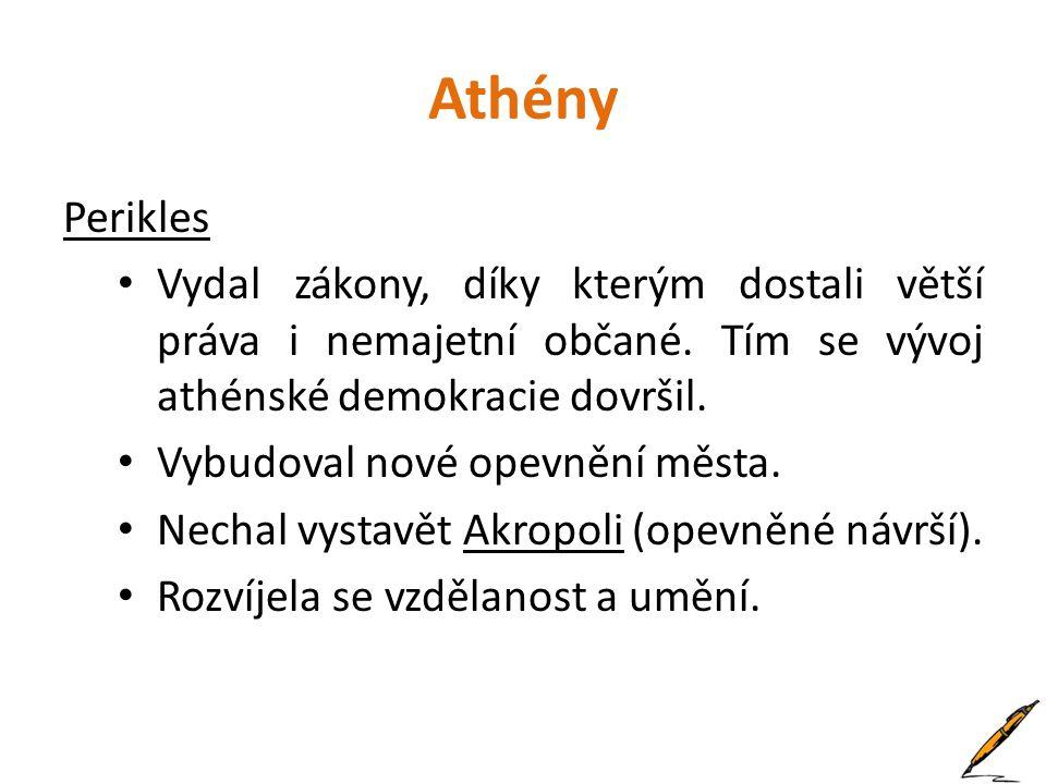 Athény Perikles Vydal zákony, díky kterým dostali větší práva i nemajetní občané. Tím se vývoj athénské demokracie dovršil. Vybudoval nové opevnění mě