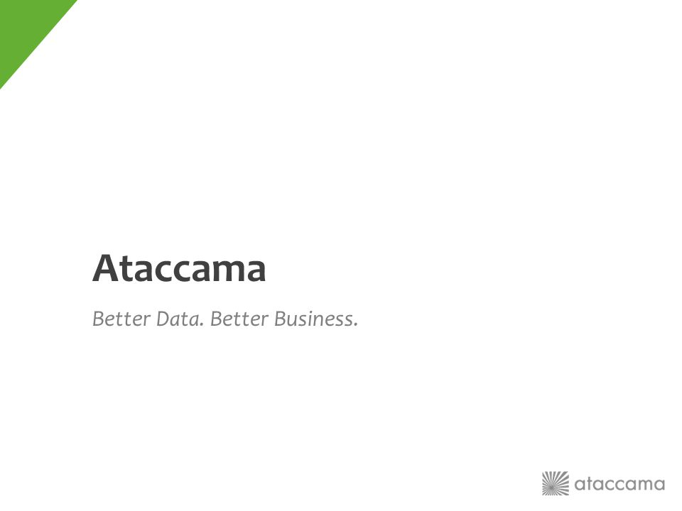 Ataccama Better Data. Better Business.
