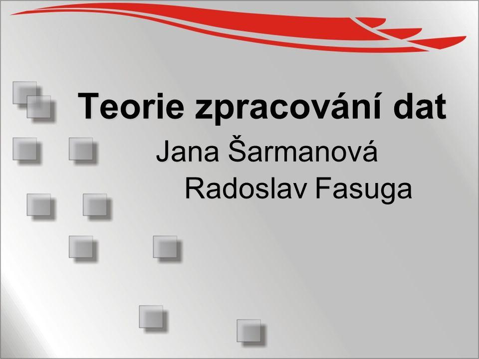 Literatura Šarmanová, J.: Teorie zpracování dat.