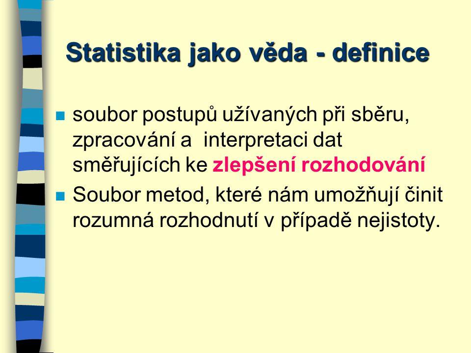 n Slovo statistika má stejný původ jako slovo stát n Statistika vychází jako matematická věda především z počtu pravděpodobnosti a teorie her.