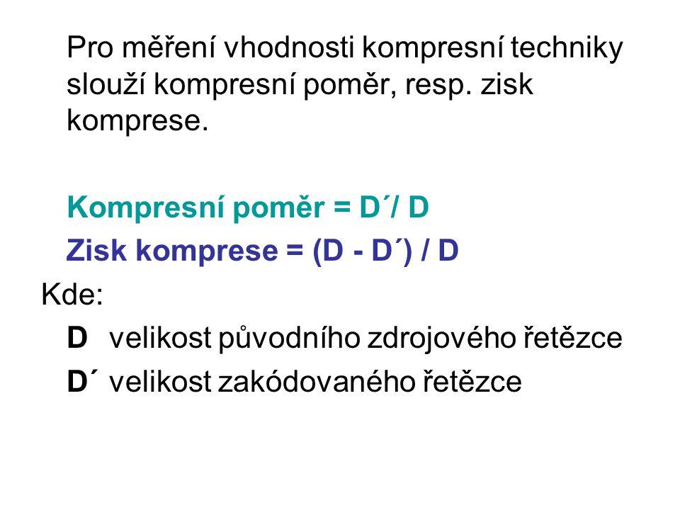 Pro měření vhodnosti kompresní techniky slouží kompresní poměr, resp.