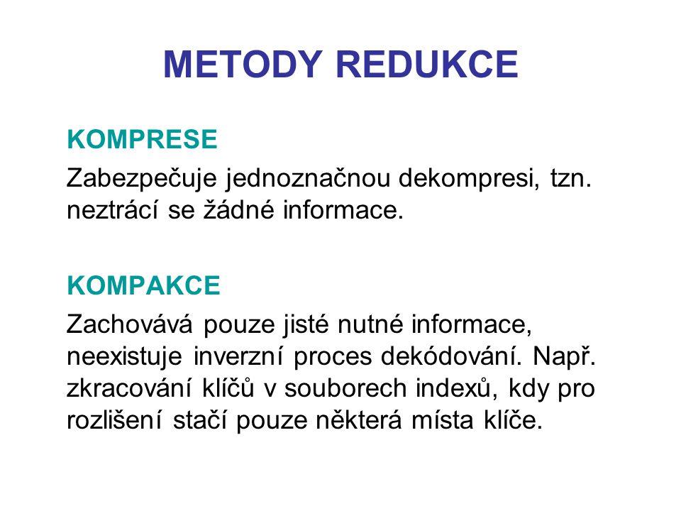 METODY REDUKCE KOMPRESE Zabezpečuje jednoznačnou dekompresi, tzn.