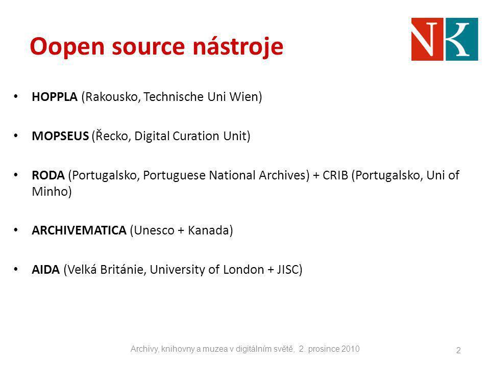 Oopen source nástroje HOPPLA (Rakousko, Technische Uni Wien) MOPSEUS (Řecko, Digital Curation Unit) RODA (Portugalsko, Portuguese National Archives) +