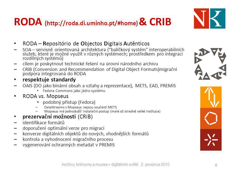 """RODA (http://roda.di.uminho.pt/#home) & CRIB RODA – Repositório de Objectos Digitais Autênticos – SOA – servisně orientovaná architektura (""""balíčkový"""