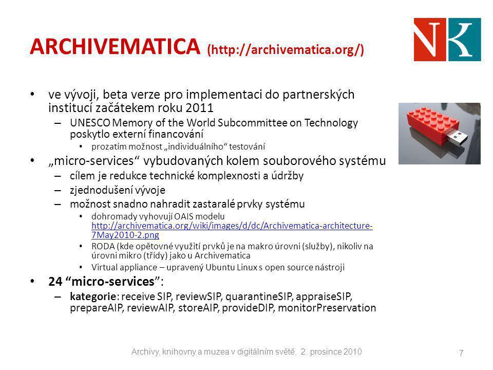 ARCHIVEMATICA (http://archivematica.org/) ve vývoji, beta verze pro implementaci do partnerských institucí začátekem roku 2011 – UNESCO Memory of the
