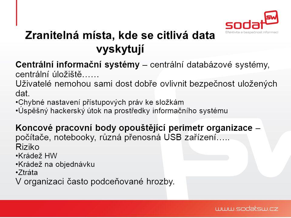Centrální informační systémy – centrální databázové systémy, centrální úložiště…… Uživatelé nemohou sami dost dobře ovlivnit bezpečnost uložených dat.