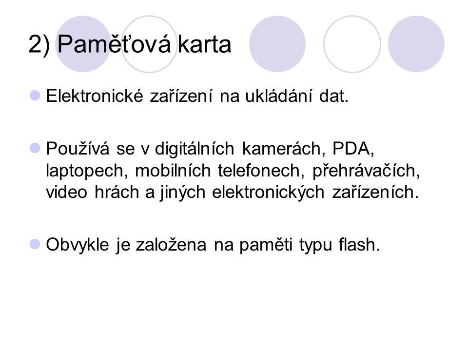 2) Paměťová karta Elektronické zařízení na ukládání dat.