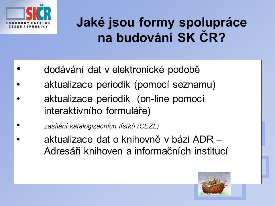 Jaké jsou formy spolupráce na budování SK ČR.