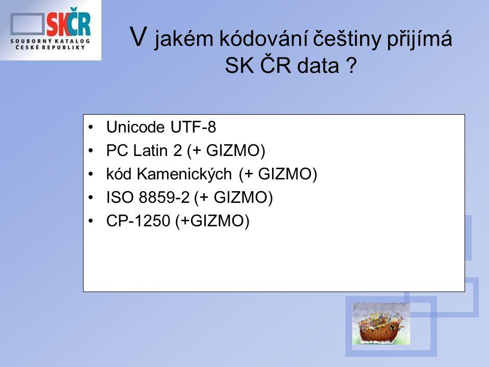 V jakém kódování češtiny přijímá SK ČR data .