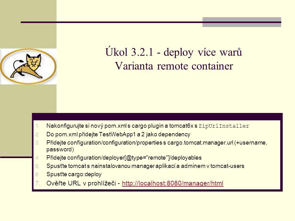 Úkol 3.2.1 - deploy více warů Varianta remote container 1.