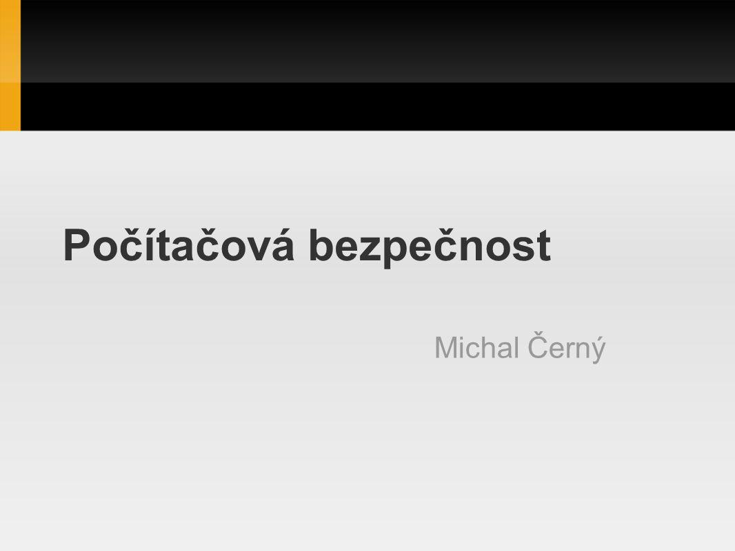 Počítačová bezpečnost Michal Černý