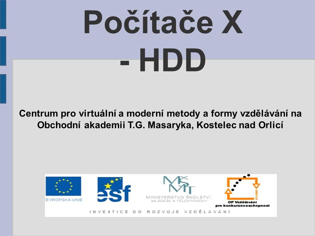 Počítače X – HDD Pevný disk Pevný disk (anglicky hard disk drive, HDD) je zařízení, které se používá v počítači k trvalému uchování většího množství dat.