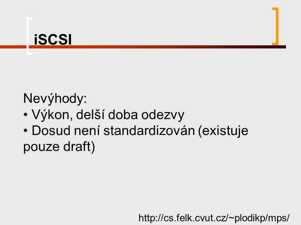 iSCSI http://cs.felk.cvut.cz/~plodikp/mps/ Použití: Konsolidace datových systémů Doplněk ke stávajícím SAN Zálohování Replikace dat (geo clustery) Data recovery