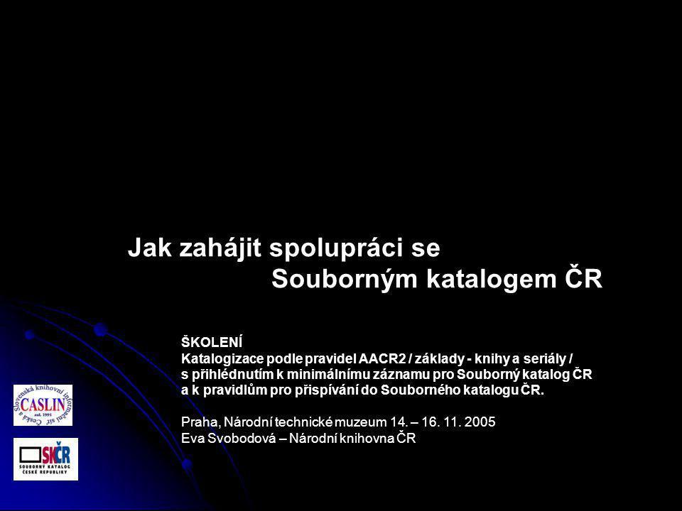 Souborný katalog ČR reálný centralizovaný heterogenní souborný katalog z principu je otevřen všem knihovnám České republiky (odborným i veřejným) bez ohledu na to, jaký knihovnický systém používají z principu je otevřen všem knihovnám České republiky (odborným i veřejným) bez ohledu na to, jaký knihovnický systém používají dostupný na internetu od roku 1995 http://skc.nkp.cz nebo http://skc.nkp.cz nebo www.caslin.czhttp://skc.nkp.cz www.caslin.cz výsledek i nástroj spolupráce