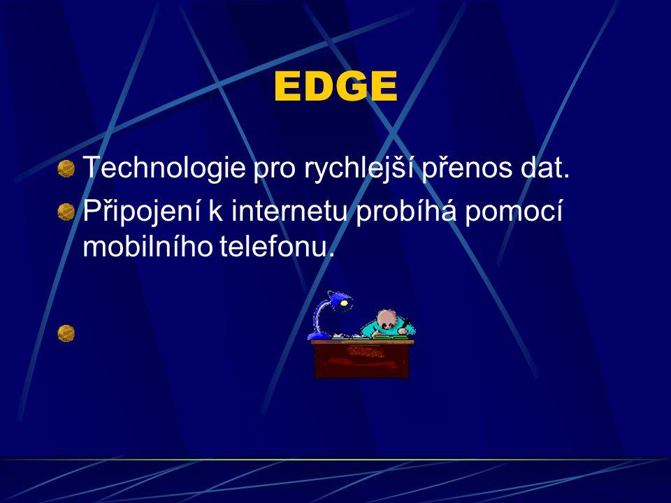 EDGE Technologie pro rychlejší přenos dat. Připojení k internetu probíhá pomocí mobilního telefonu.