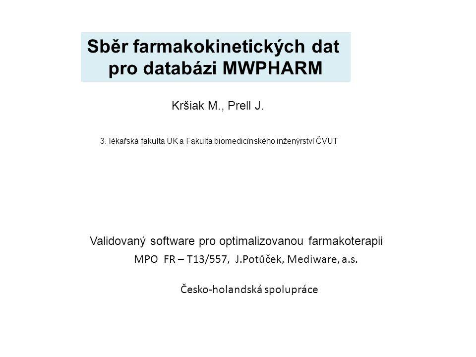 V letech 2011-2014 se podařilo databázi software MwPharm doplnit o soubory farmakokinetických dat u 125 léčiv, a to díky součinnosti pracovníků lékařských a technických vysokých škol s firmou Mediware,a.s.