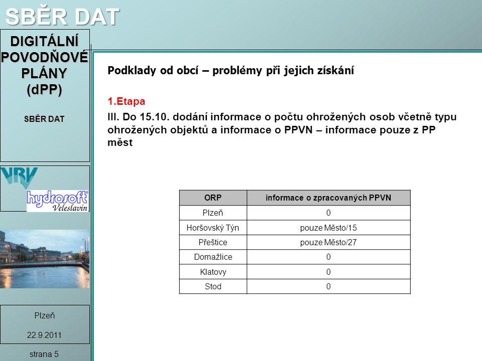 DIGITÁLNÍ POVODŇOVÉ PLÁNY (dPP) SBĚR DAT Plzeň 22.9.2011 strana 6 1:20 000 1:2000