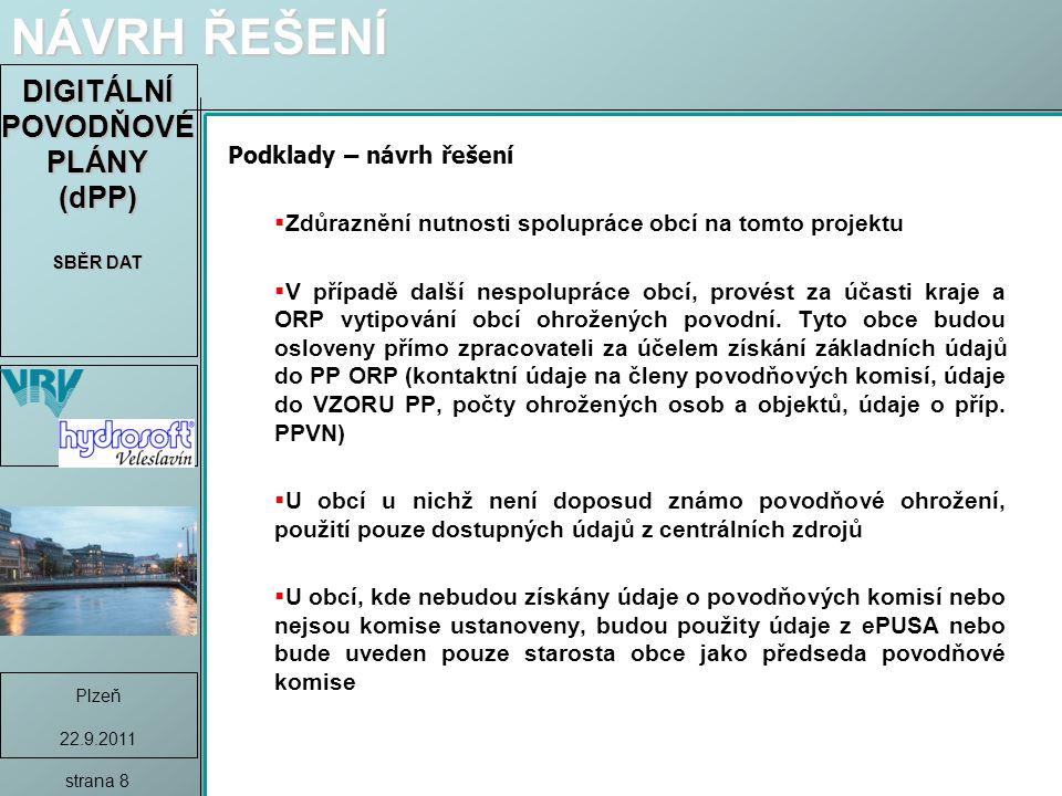 DIGITÁLNÍ POVODŇOVÉ PLÁNY (dPP) SBĚR DAT Plzeň 22.9.2011 strana 9 DĚKUJI ZA POZORNOST !