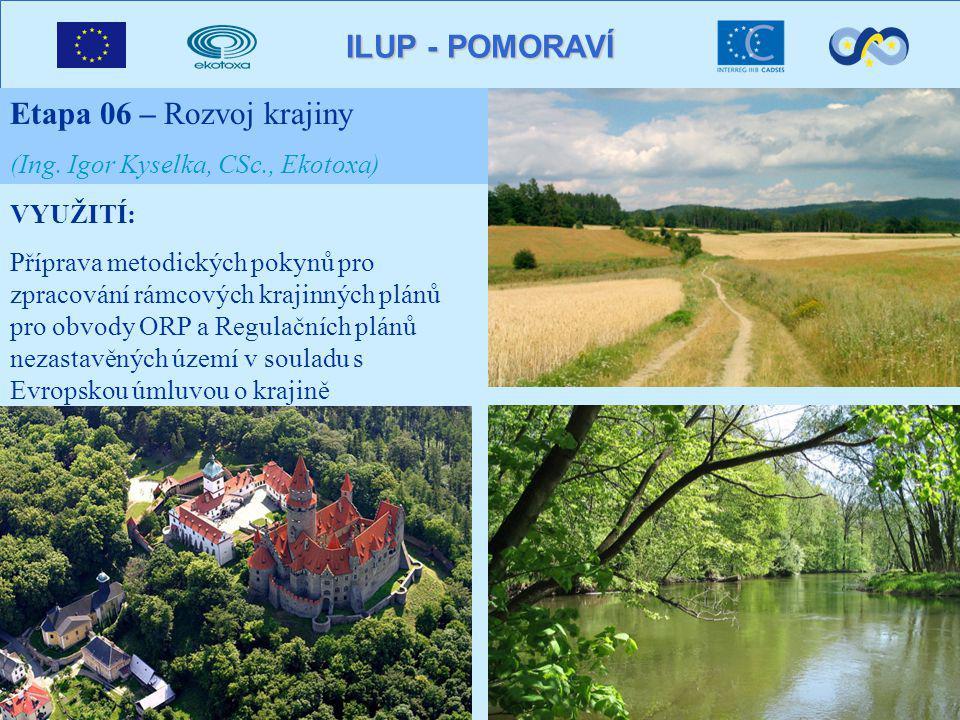ILUP - POMORAVÍ Etapa 06 – Rozvoj krajiny (Ing.